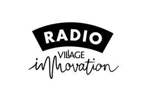 Radio Village Innovation métiers nouveaux RSE