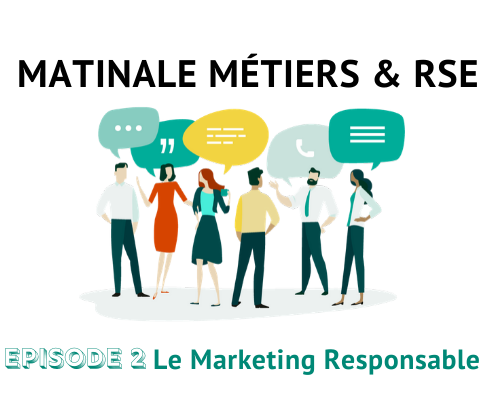Matinale Métiers & RSE : Le Marketing Responsable